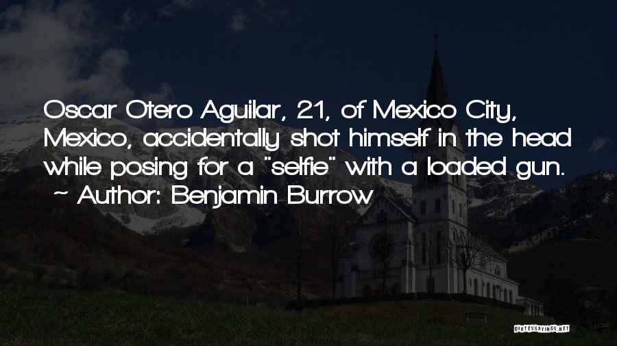 My Selfie Quotes By Benjamin Burrow