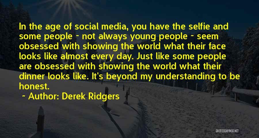 My Selfie Quotes By Derek Ridgers
