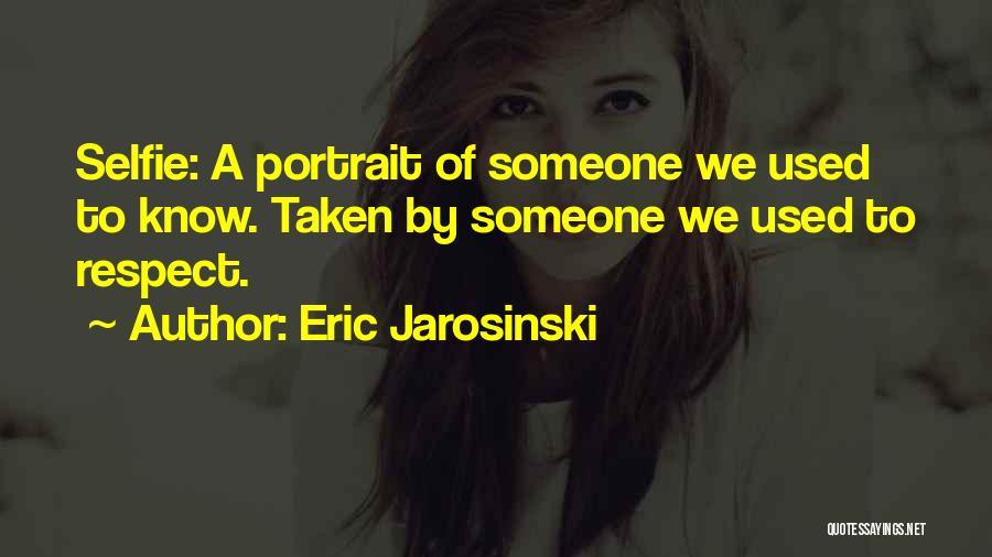 My Selfie Quotes By Eric Jarosinski