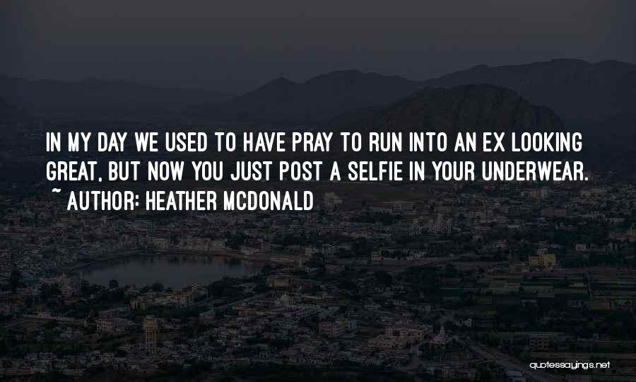 My Selfie Quotes By Heather McDonald