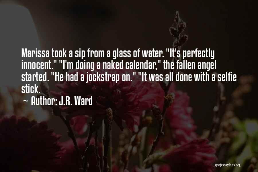My Selfie Quotes By J.R. Ward