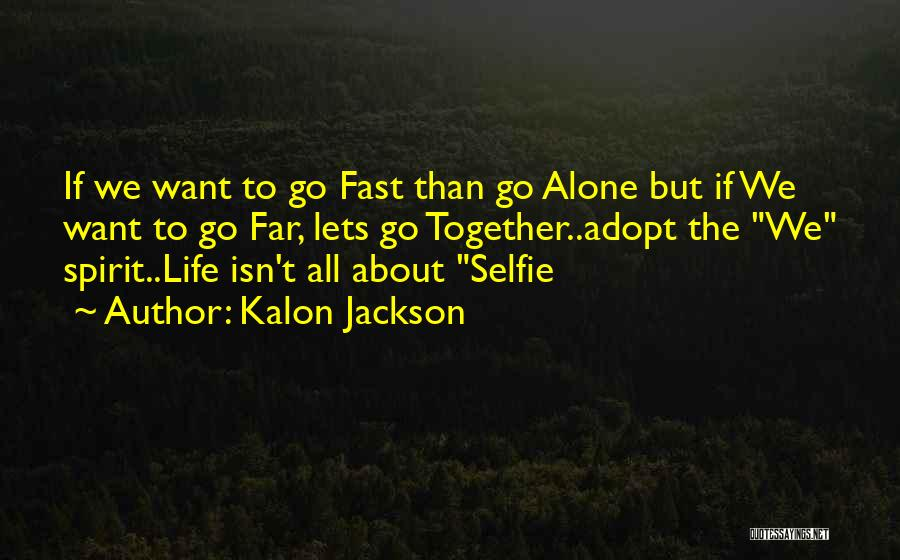 My Selfie Quotes By Kalon Jackson