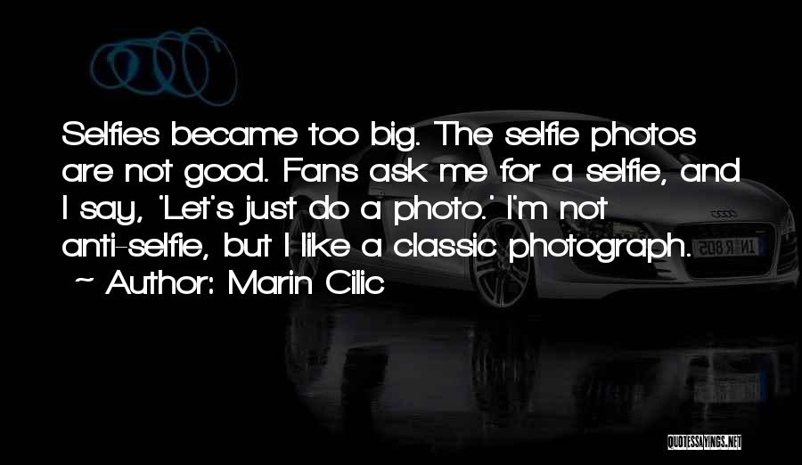My Selfie Quotes By Marin Cilic