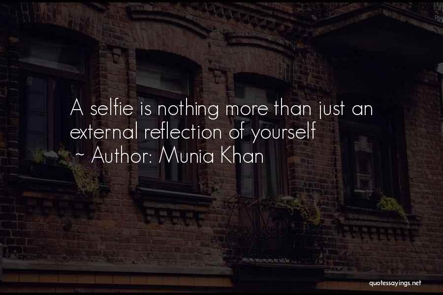 My Selfie Quotes By Munia Khan