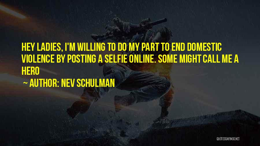 My Selfie Quotes By Nev Schulman