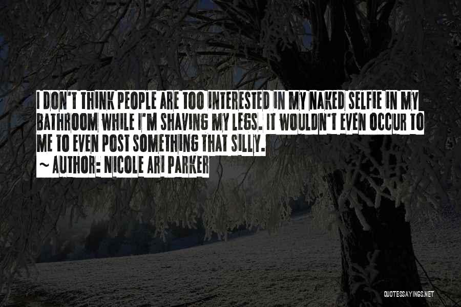 My Selfie Quotes By Nicole Ari Parker