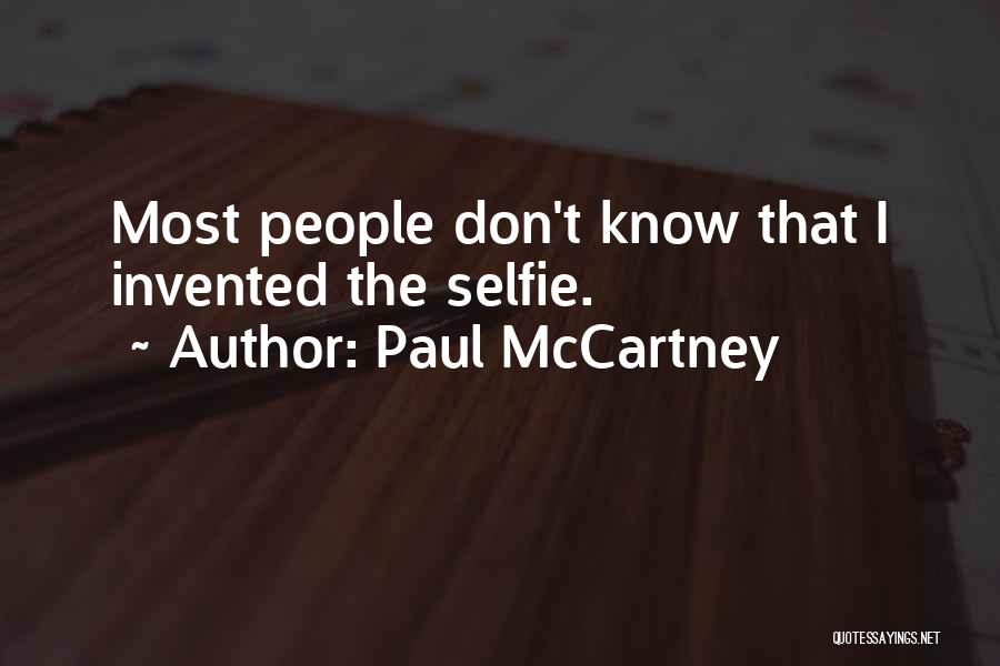 My Selfie Quotes By Paul McCartney