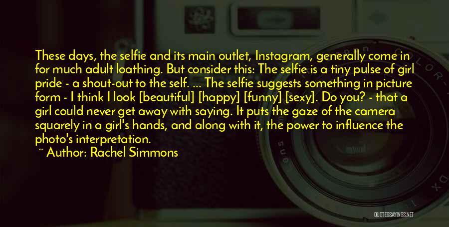 My Selfie Quotes By Rachel Simmons