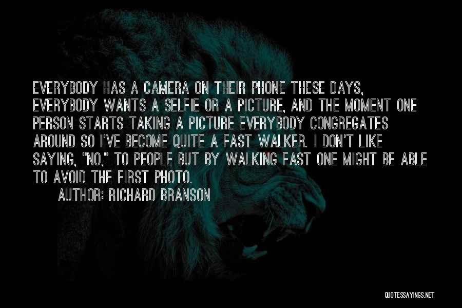 My Selfie Quotes By Richard Branson