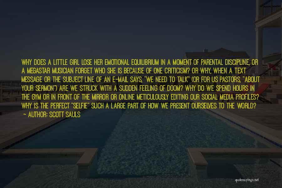 My Selfie Quotes By Scott Sauls