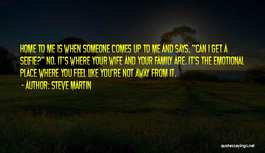 My Selfie Quotes By Steve Martin