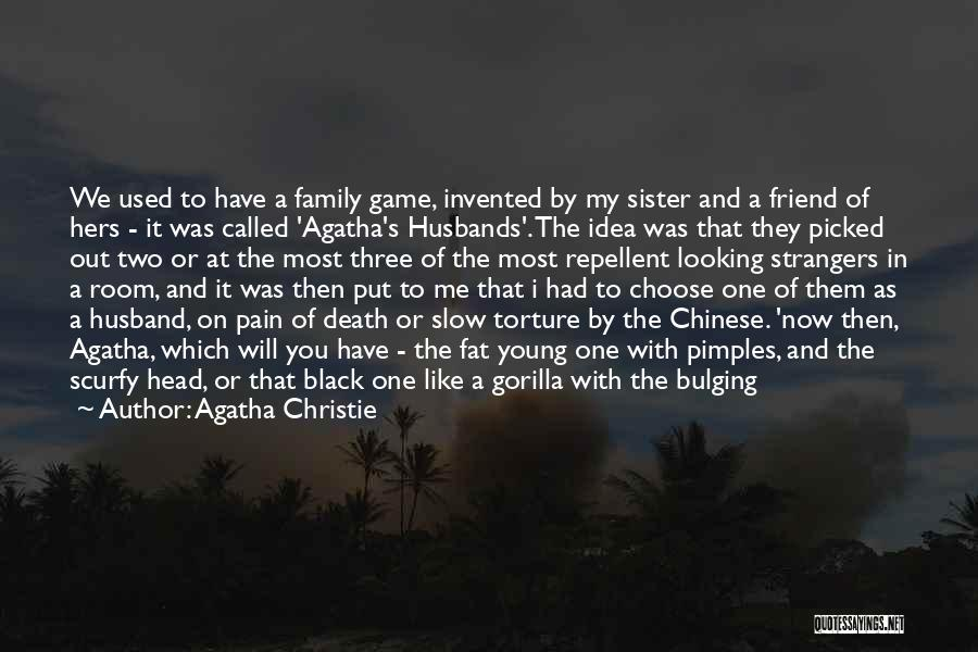 My Sister And Her Husband Quotes By Agatha Christie