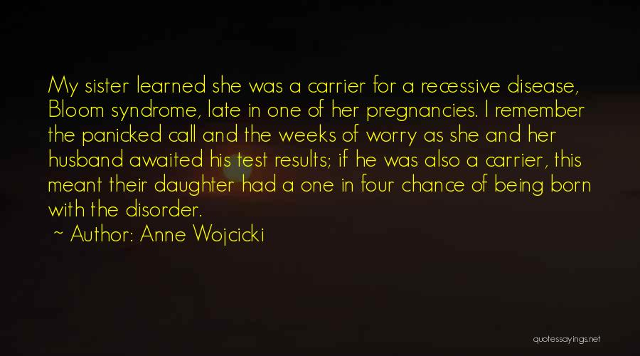 My Sister And Her Husband Quotes By Anne Wojcicki
