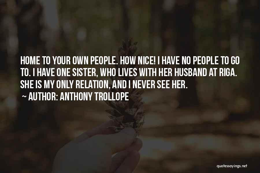 My Sister And Her Husband Quotes By Anthony Trollope