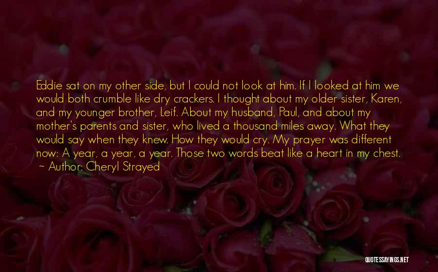 My Sister And Her Husband Quotes By Cheryl Strayed