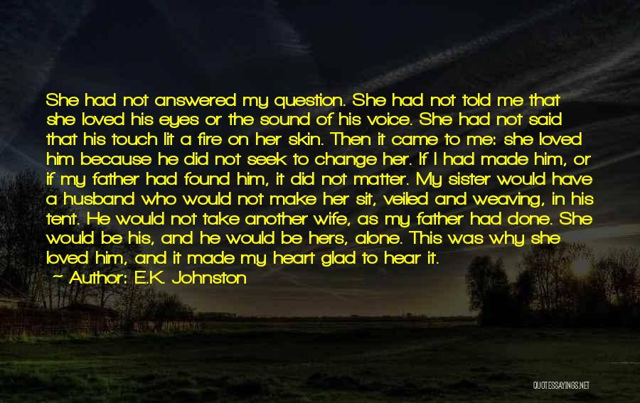 My Sister And Her Husband Quotes By E.K. Johnston