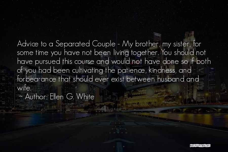 My Sister And Her Husband Quotes By Ellen G. White