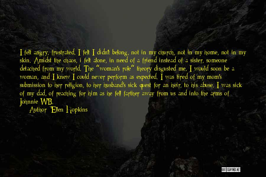 My Sister And Her Husband Quotes By Ellen Hopkins