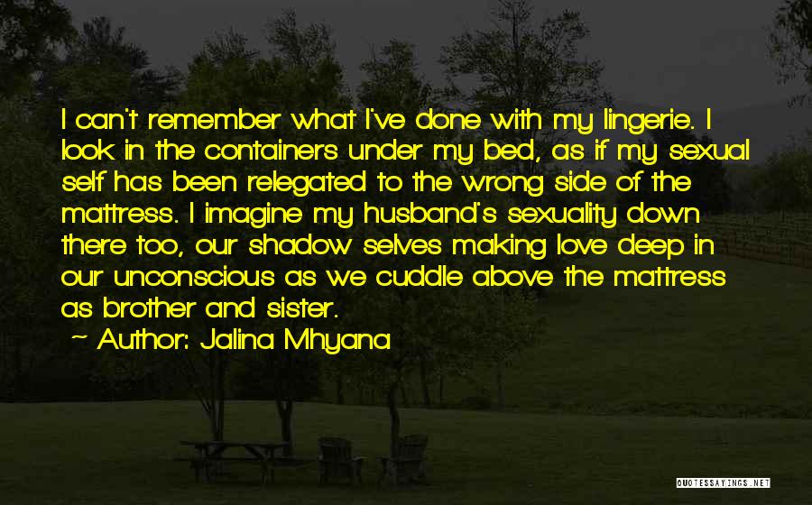 My Sister And Her Husband Quotes By Jalina Mhyana