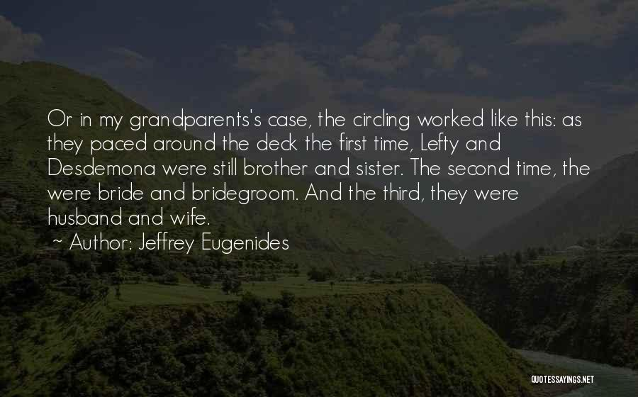 My Sister And Her Husband Quotes By Jeffrey Eugenides
