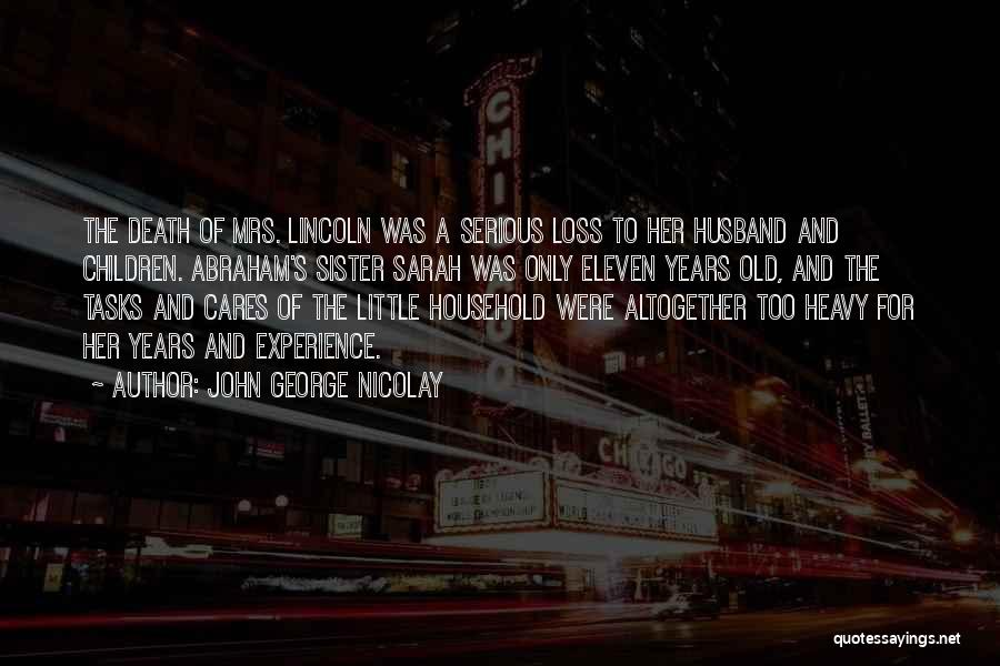 My Sister And Her Husband Quotes By John George Nicolay
