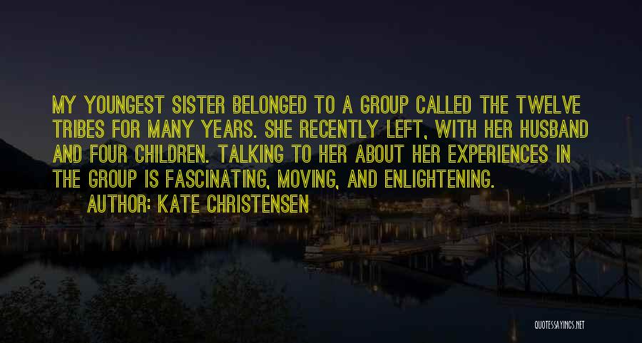 My Sister And Her Husband Quotes By Kate Christensen