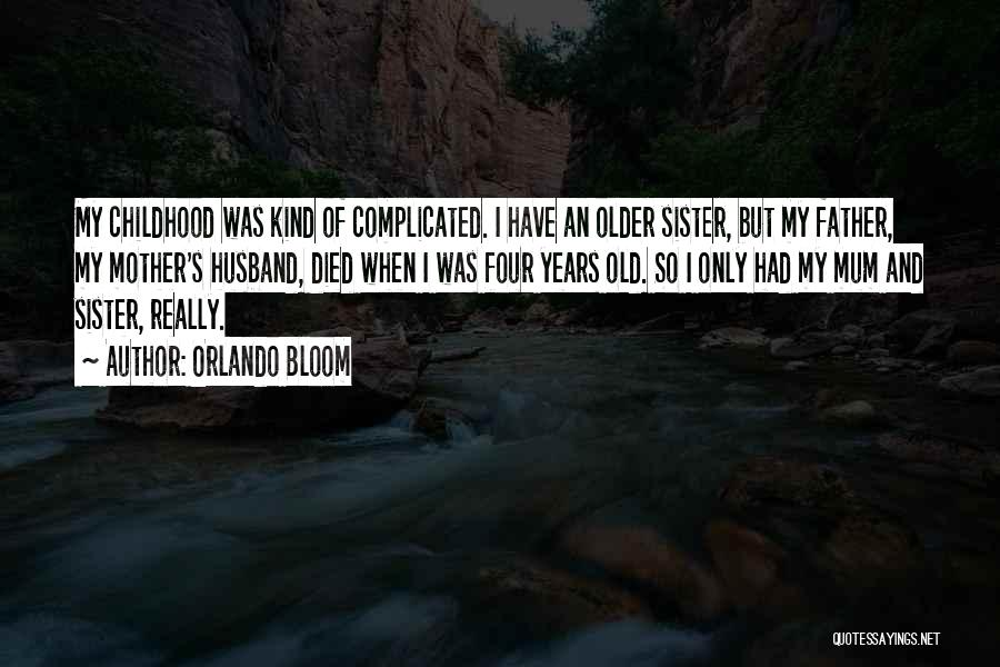 My Sister And Her Husband Quotes By Orlando Bloom