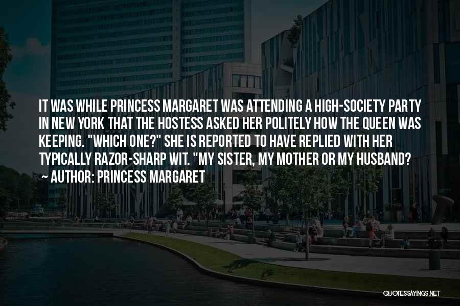 My Sister And Her Husband Quotes By Princess Margaret