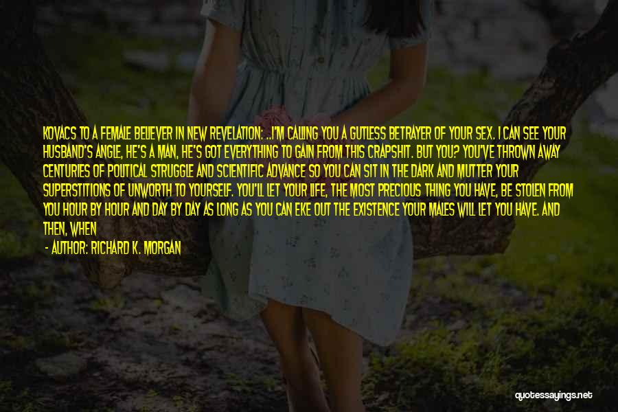 My Sister And Her Husband Quotes By Richard K. Morgan