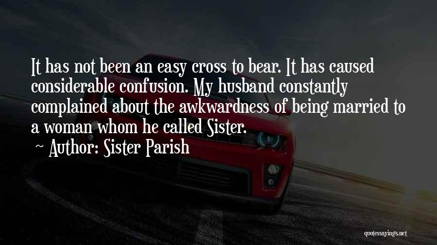 My Sister And Her Husband Quotes By Sister Parish