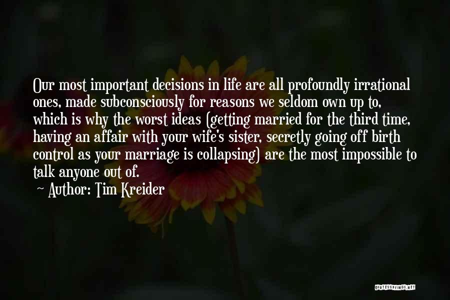 My Sister Getting Married Quotes By Tim Kreider