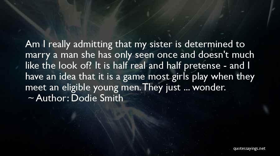 My Sister Marriage Quotes By Dodie Smith
