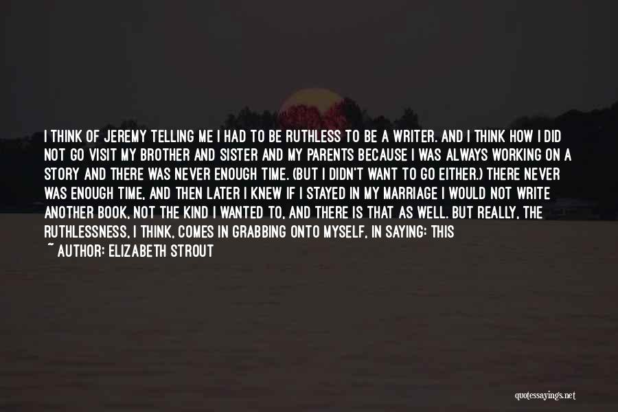 My Sister Marriage Quotes By Elizabeth Strout