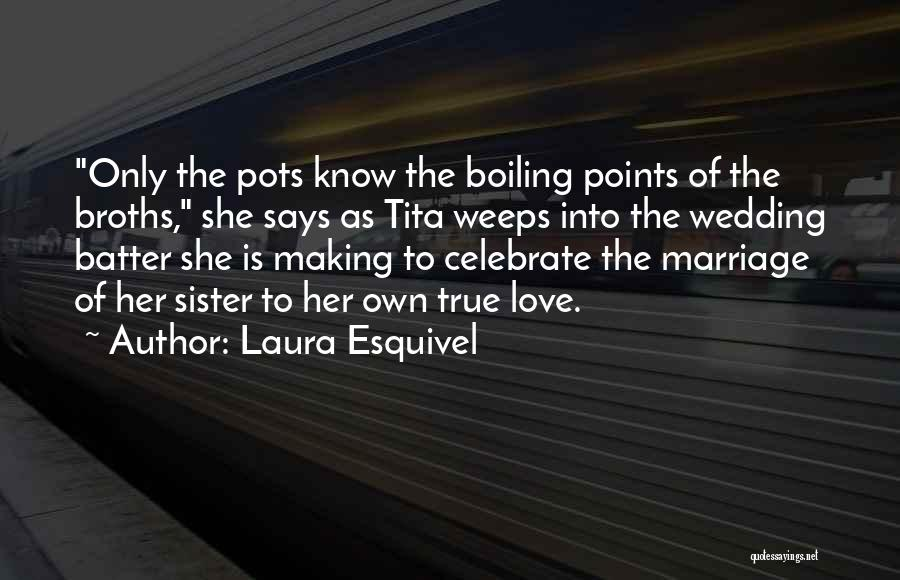 My Sister Marriage Quotes By Laura Esquivel