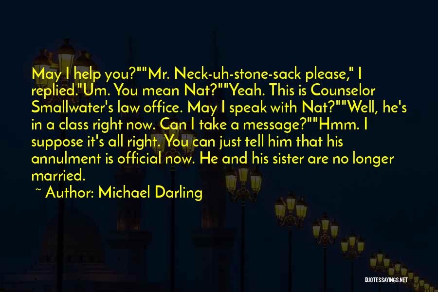 My Sister Marriage Quotes By Michael Darling