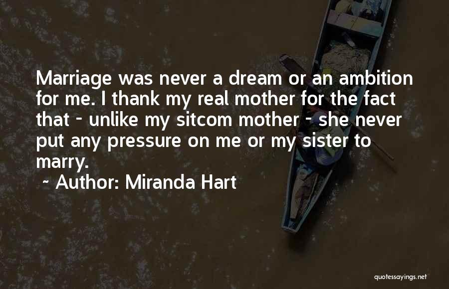 My Sister Marriage Quotes By Miranda Hart