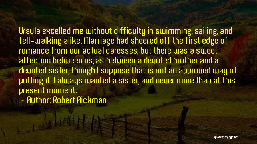 My Sister Marriage Quotes By Robert Aickman