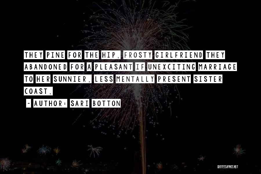 My Sister Marriage Quotes By Sari Botton