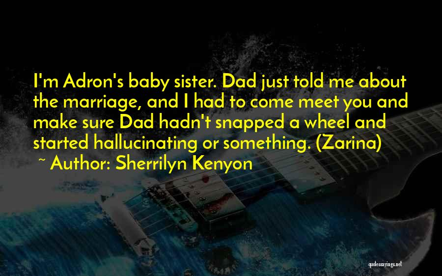 My Sister Marriage Quotes By Sherrilyn Kenyon