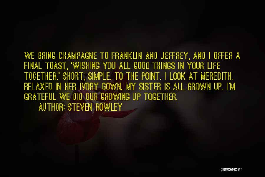 My Sister Marriage Quotes By Steven Rowley