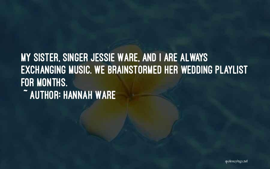 My Sister's Wedding Quotes By Hannah Ware