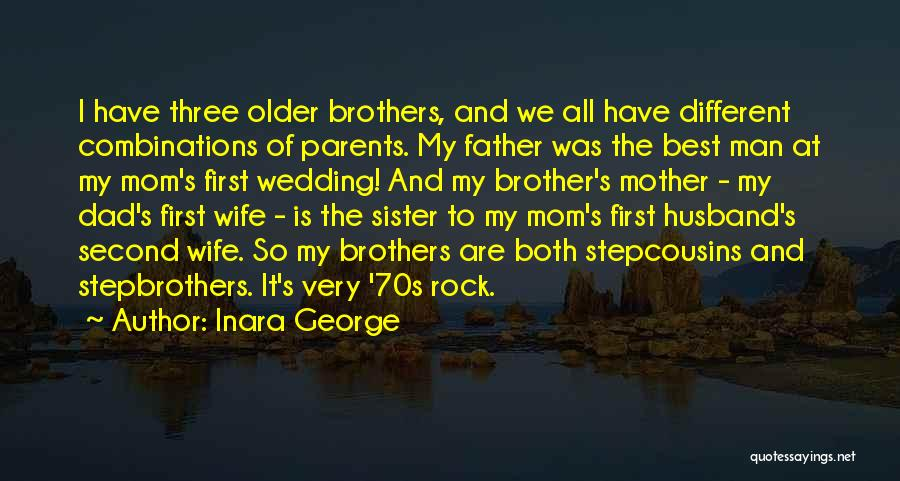 My Sister's Wedding Quotes By Inara George