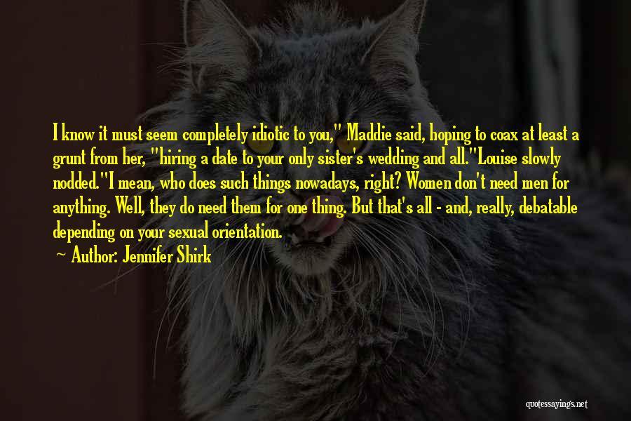 My Sister's Wedding Quotes By Jennifer Shirk