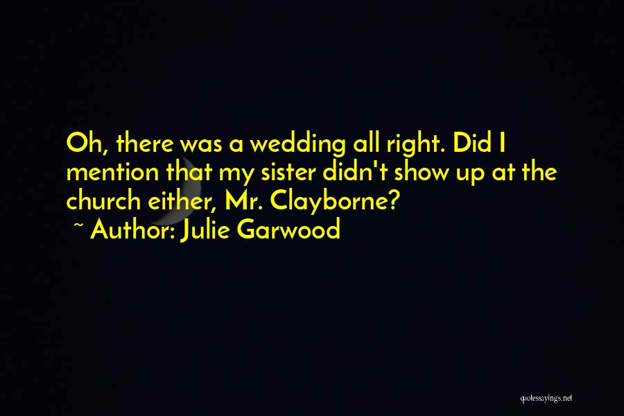 My Sister's Wedding Quotes By Julie Garwood