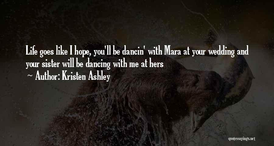 My Sister's Wedding Quotes By Kristen Ashley