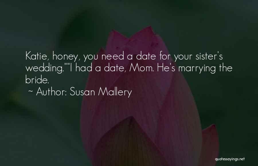 My Sister's Wedding Quotes By Susan Mallery