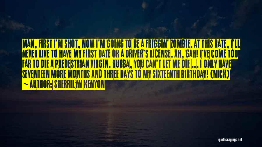 My Sixteenth Birthday Quotes By Sherrilyn Kenyon