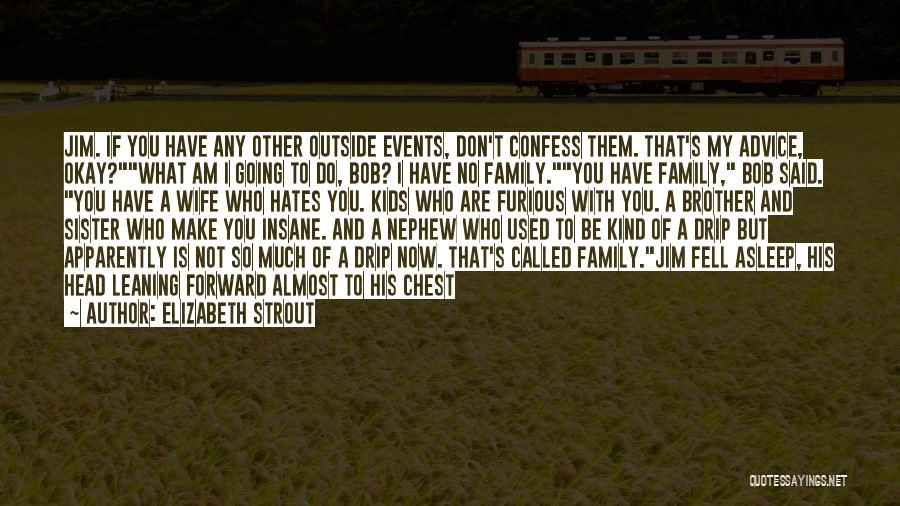 My So Called Family Quotes By Elizabeth Strout