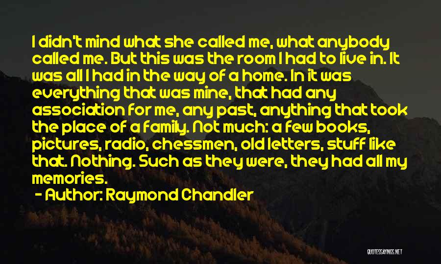My So Called Family Quotes By Raymond Chandler