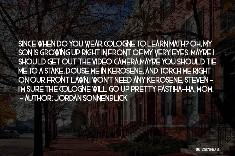 My Son Is Growing Up Too Fast Quotes By Jordan Sonnenblick